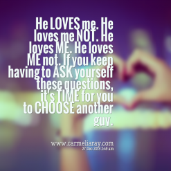 Relationship Quotes He Loves Me He Loves Me Not Dating Love